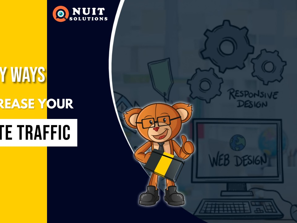 EASY WAYS TO INCREASE YOUR WEBSITE TRAFFIC